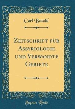Zeitschrift für Assyriologie und Verwandte Gebiete (Classic Reprint)