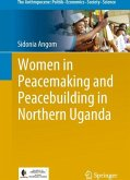 Women in Peacemaking and Peacebuilding Processes in Northern Uganda
