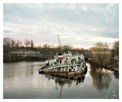 David McMillan: Growth and Decay. Pripyat and the Chernobyl Exclusion Zone - McMillan, David