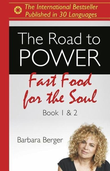 The Road to Power: Fast Food for the Soul (Books 1 & 2) - Berger, Barbara