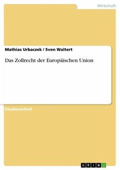 Das Zollrecht der Europäischen Union (eBook, ePUB)