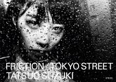 Friction / Tokyo Street