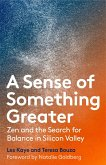 A Sense of Something Greater: Zen and the Search for Balance in Silicon Valley