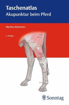 Taschenatlas Akupunktur beim Pferd (eBook, PDF) - Steinmetz, Martina