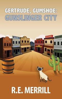 Gertrude, Gumshoe: Gunslinger City (eBook, ePUB)