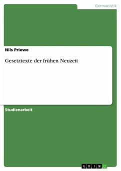 Gesetztexte der frühen Neuzeit (eBook, ePUB) - Priewe, Nils