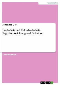 Landschaft und Kulturlandschaft - Begriffsentwicklung und Definition (eBook, ePUB)
