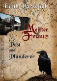 Meister Frantz - Pest und Plünderer