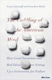 The Coddling of the American Mind (eBook, ePUB)