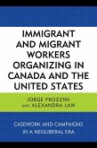 Immigrant and Migrant Workers Organizing in Canada and the United States (eBook, ePUB)