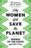 Why Women Will Save the Planet (eBook, ePUB)