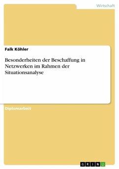 Besonderheiten der Beschaffung in Netzwerken im Rahmen der Situationsanalyse (eBook, ePUB)