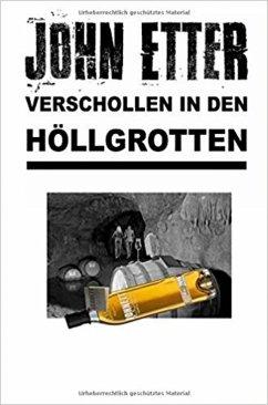 JOHN ETTER - Verschollen in den Höllgrotten (eBook, ePUB) - Etter, John