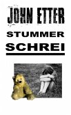 JOHN ETTER - Stummer Schrei (eBook, ePUB)