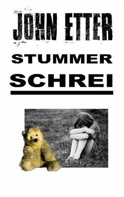 JOHN ETTER - Stummer Schrei (eBook, ePUB) - Etter, John