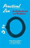 Practical Zen for Health, Wealth and Mindfulness (eBook, ePUB)