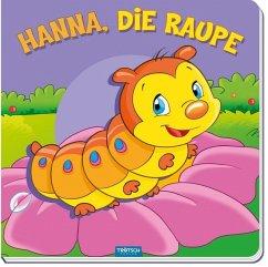 Bilderbuch Hanna, die Raupe