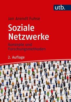 Soziale Netzwerke - Fuhse, Jan A.