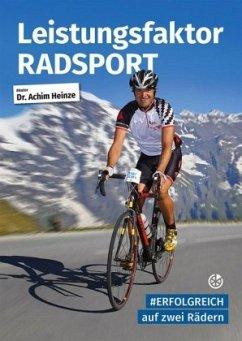 Leistungsfaktor Radsport - Heinze, Achim
