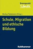 Schule, Migration und ethische Bildung (eBook, PDF)