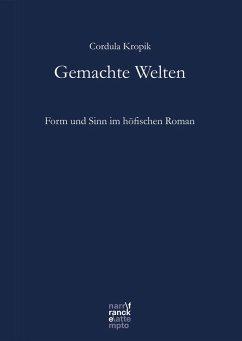 Gemachte Welten (eBook, PDF) - Kropik, Cordula