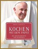 Kochen mit dem Papst (eBook, ePUB)