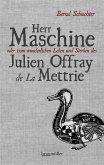 Herr Maschine oder vom wunderlichen Leben und Sterben des Julien Offray de La Mettrie (eBook, ePUB)