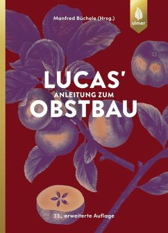 Lucas' Anleitung zum Obstbau (eBook, PDF) - Büchele, Manfred