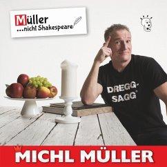 Müller...Nicht Shakespeare! - Müller,Michl