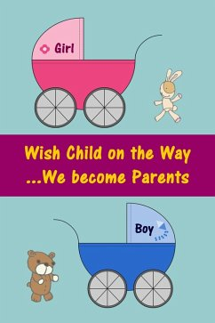 Wish Child on the Way...We become Parents (eBook, ePUB)