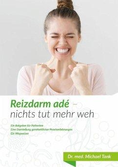 Reizdarm adé-nichts tut mehr weh (eBook, ePUB) - Tank, Michael