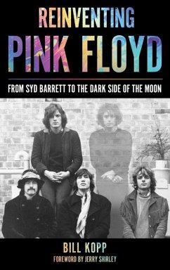 Reinventing Pink Floyd (eBook, ePUB) - Kopp, Bill