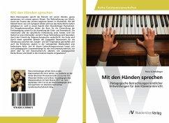 Mit den Händen sprechen - Schmidinger, Petra