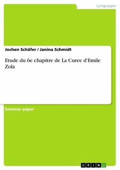 Etude du 6e chapitre de La Curee d'Emile Zola (eBook, ePUB) - Schäfer, Jochen; Schmidt, Janina