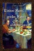 Kleiner Mann, großer Mann - alles vertauscht (eBook, ePUB)