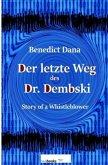 Dana, B: Der letzte Weg des Dr. Dembski