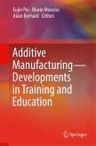 Additive Manufacturing - Developments in Training and Education