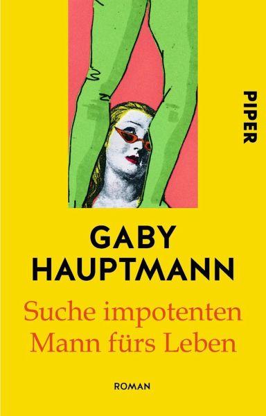 Suche impotenten Mann fürs Leben von Gaby Hauptmann als