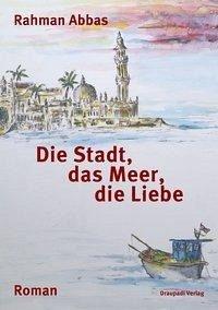 Die Stadt, das Meer, die Liebe - Abbas, Rahman