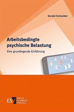 Arbeitsbedingte psychische Belastung - Schneider, Gerald