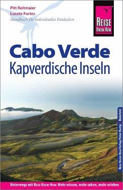 Reise Know-How Reiseführer Cabo Verde - Kapverdische Inseln - Reitmaier, Pitt; Fortes, Lucete