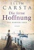 Die ferne Hoffnung / Die Hansen-Saga Bd.1