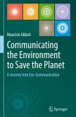 Communicating the Environment to Save the Planet