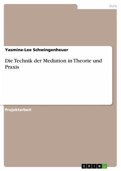 Die Technik der Mediation in Theorie und Praxis (eBook, PDF)