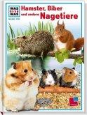 Hamster, Biber und andere Nagetiere / Was ist was Bd.128 (Mängelexemplar)