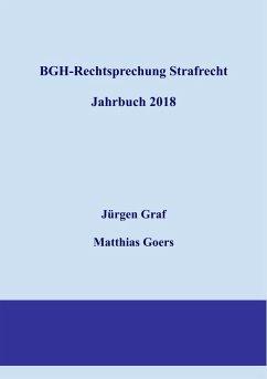BGH-Rechtsprechung Strafrecht - Jahrbuch 2018 (eBook, ePUB)