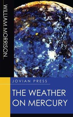 The Weather on Mercury (eBook, ePUB) - Morrison, William