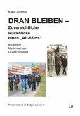 """Dran bleiben - Zuversichtliche Rückblicke eines """"Alt-68ers"""""""