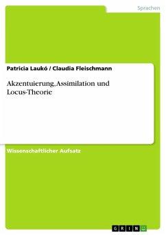 Akzentuierung, Assimilation und Locus-Theorie (eBook, ePUB)