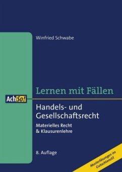 Lernen mit Fällen: Handels- und Gesellschaftsrecht - Schwabe, Winfried